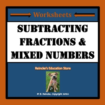 Subtracting Fractions & Mixed Numbers Practice Worksheets