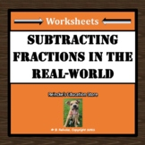 Subtracting Fractions Real-World Word Problems (2 worksheets)