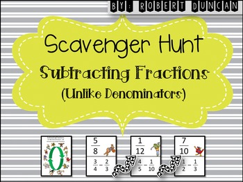 Subtracting Fractions (Unlike Denominators) Scavenger Hunt