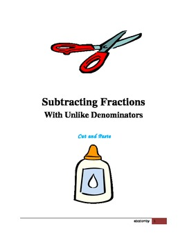 Subtracting Fractions With Unlike Denominators - Cut and Paste