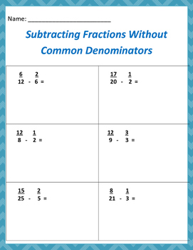Math: Subtracting Fractions Without Common Denominators - 4 pages of 6 problems.