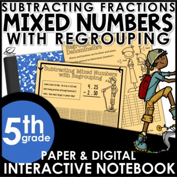 Subtracting Fractions and Mixed Numbers with Regrouping Interactive Notebook Set