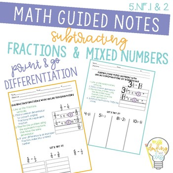 Subtracting Fractions and Mixed Numbers with Unlike Denominators Guided Notes