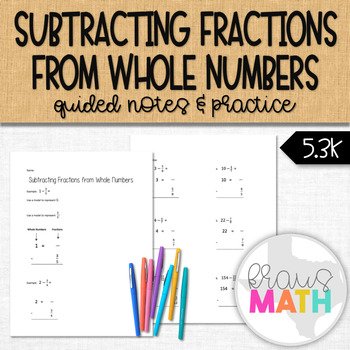 Subtracting Fractions from Whole Numbers: Guided Notes & Practice
