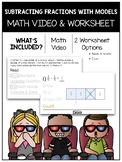 Subtracting Fractions with Models Math Video and Worksheet