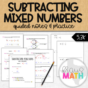 Subtracting Mixed Numbers: Regrouping Guided Notes & Practice