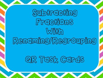 Subtracting Fractions with Renaming Task Cards with QR Codes