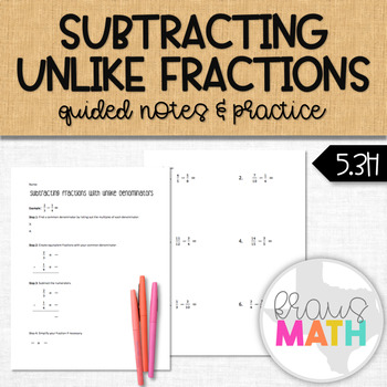 Subtracting Fractions with Unlike Denominators: Guided Notes & Practice