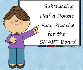 Subtracting Half a Double Fact Practice for the SMART Board