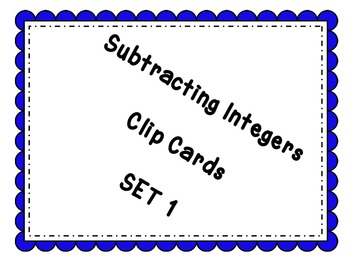 Subtracting Integers Clip Cards--2 Differentiated Sets