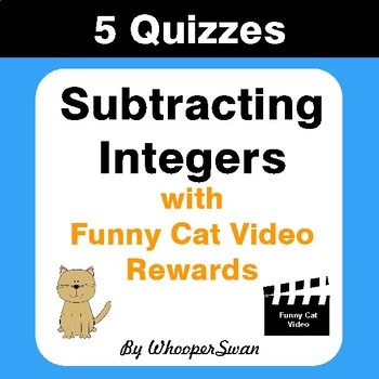 Subtracting Integers Quizzes with Funny Cat Video Rewards
