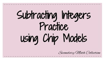 Subtracting Integers Using Chipboards Practice