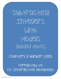 Subtracting Integers Using Models Guided Notes and Practice