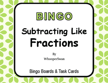 Subtracting Like Fractions - BINGO and Task Cards