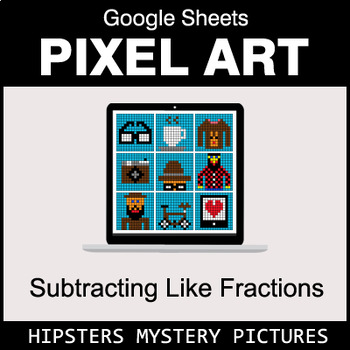 Subtracting Like Fractions - Google Sheets Pixel Art - Hipsters