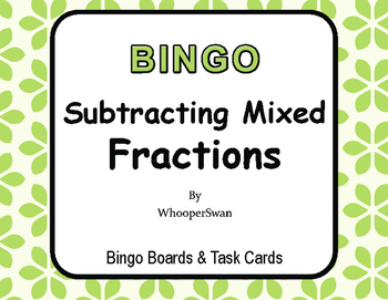 Subtracting Mixed Fractions - BINGO and Task Cards