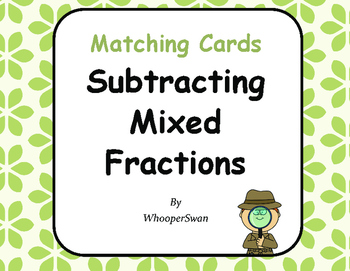 Subtracting Mixed Fractions Matching Cards