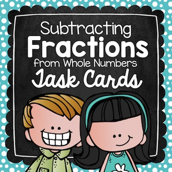 Subtracting Fractions from Whole Numbers Task Cards for Centers & Scoot