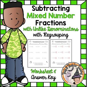 Subtracting Mixed Numbers Fractions with UNLIKE and REGROUPING w/ Answer KEY
