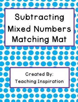 Subtracting Mixed Numbers Matching Mat