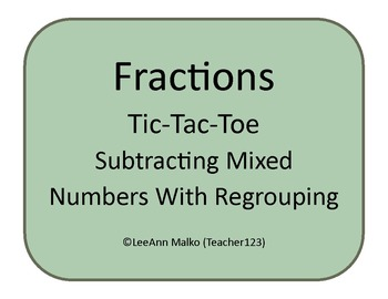 Subtracting Mixed Numbers With Regrouping Tic-Tac-Toe