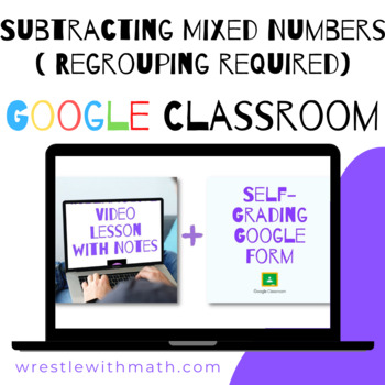 Subtracting Mixed Numbers (regrouping required) - Google Form & Video
