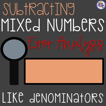 Subtracting Mixed Numbers with Like Denominators Error Ana
