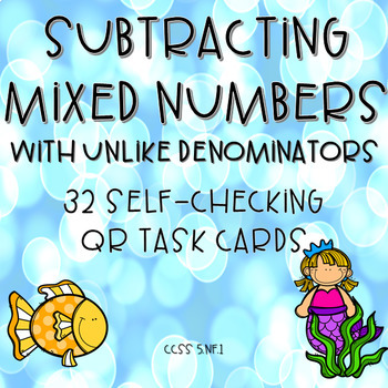 Subtracting Mixed Numbers with Unlike Denominators QR Task Cards