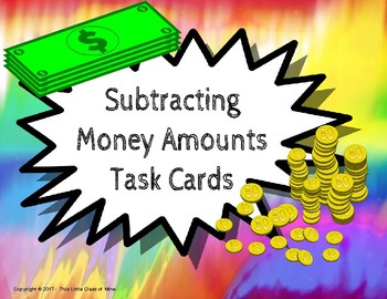 Subtracting Money Amounts Task Cards