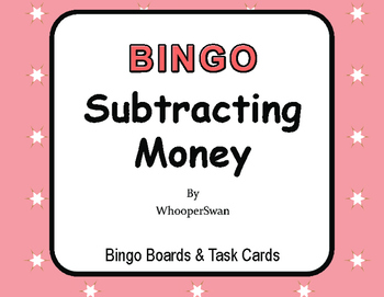 Subtracting Money - BINGO and Task Cards