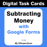Subtracting Money - Interactive Digital Task Cards - Google Forms