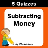 Subtracting Money Quiz - Test - Assessment - Worksheets