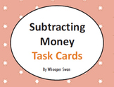 Subtracting Money Task Cards