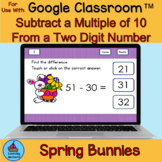 Subtracting Multiples of Ten from Two-Digit Numbers for Google Drive™ Bunnies