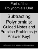 Subtracting Polynomials:  Guided Notes Worksheet and Pract