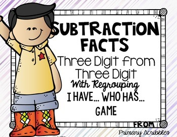 Subtracting Three Digits from Three Digits with regrouping I have...Who Has..