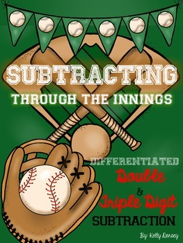 Subtracting Through The Innings- Double & Triple Digit Subtraction