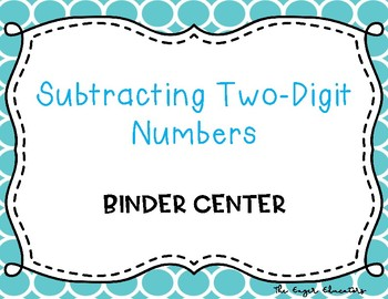 Subtracting Two-Digit Numbers Binder Center