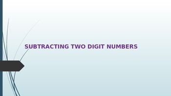 Subtracting Two Digit Numbers - PowerPoint Presentation