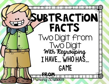 Subtracting Two Digits from Two Digits with Regrouping I have...Who has..Game