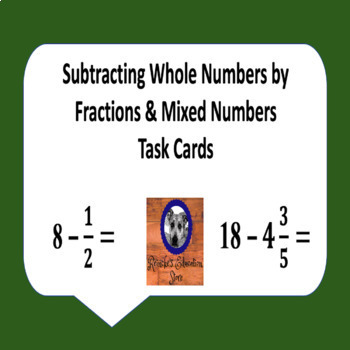 Subtracting Whole Numbers by Fractions & Mixed Numbers Task Cards (28 cards!)