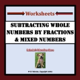 Subtracting Whole Numbers by Mixed Numbers or Fractions Worksheets