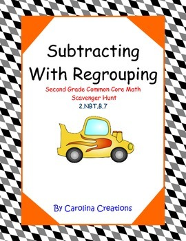 Subtracting With Regrouping Scavenger Hunt - Second Grade Common Core  2.NBT.B.7