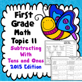 First Grade Math Topic 11: Subtracting With Tens and Ones - 2015 Edition