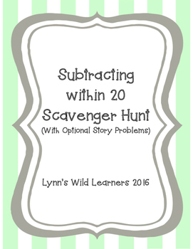 Subtracting Within 20 Scavenger Hunt (with optional Story Problems)