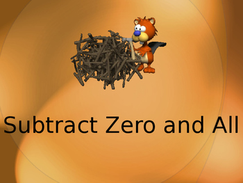 Subtracting Zero and Subtracting All Powerpoint