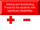 Adding and Subtracting fractions for Students with Significant Disabilities