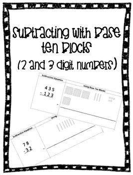 Subtracting with Base Ten Blocks (2 digit and 3 digit #'s)