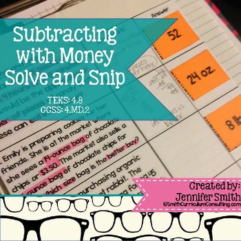Subtracting with Money Solve and Snip- Common Core & TEKS