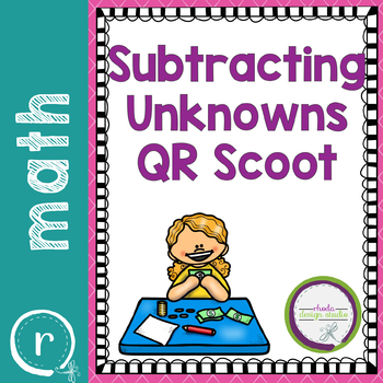 Subtracting with Unknowns QR Self Check Scoot Task Cards
